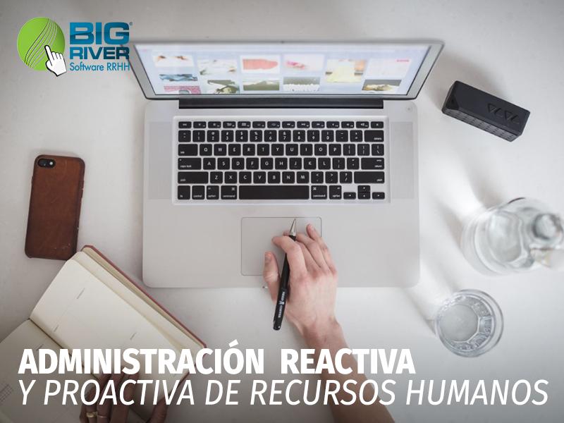 ADMINISTRACIÓN REACTIVA Y PROACTIVA DE RECURSOS HUMANOS
